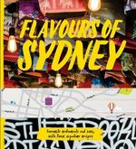 Flavours of Sydney : Favourite restaurants and bars in Sydney's CBD - Jonette George