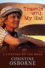 Travels with My Hat : A Lifetime on the Road - Christine Osborne