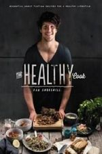 The Healthy Cook : Essential Great Tasting Recipes For A Healthy Lifestyle - Daniel Churchill