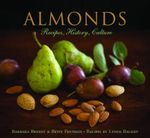 Almonds : Recipes, History, Culture - Barbara & Fentress, Betsy Bryant