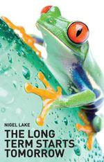 The Long Term Starts Tomorrow - Nigel Lake