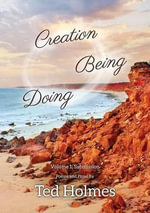 Creation Doing Being Volume 1 Submission - Edward M Holmes