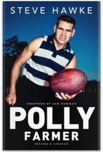 Polly Farmer : A Biography - Steve Hawke