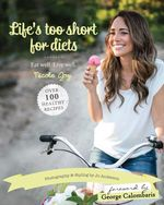 Life's Too Short for Diets - Nicole Joy