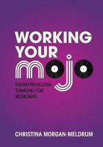 Working Your Mojo - Christina Morgan-Meldrum