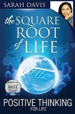 Positive Thinking for Life, Square Root of Life - Sarah Jayne Davis
