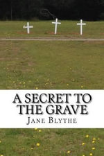 A Secret to the Grave - Jane Blythe