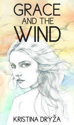 Grace and the Wind - Kristina Dry a.
