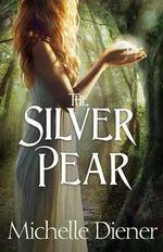 The Silver Pear - Michelle Diener