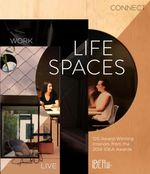 Life Spaces Live, Work, Connect : 120 Award Winning Interiors from Idea