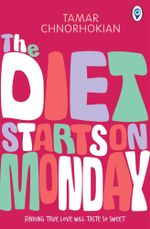 The Diet Starts On Monday : Finding true Love Will Taste So Sweet - Tamar Chnorhokian