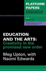 Education and the Arts : Creativity in the promised new order - Naomi Edwards