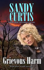 Grievous Harm - Sandy Curtis