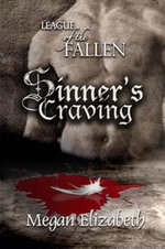 Sinner's Craving : League of the Fallen Book One - Megan Elizabeth