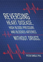 Reversing Heart Disease, High Blood Pressure and Blocked Arteries - Without Drugs - Peter Dingle