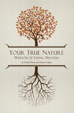 Your True Nature : The Wisdom of Living Masters - Natalie Deane