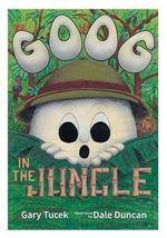 Goog in the Jungle - Gary Martin Tucek