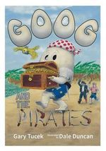 Goog and the Pirates - Gary Martin Tucek