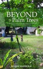 Beyond the Palm Trees - Robyn Harbour