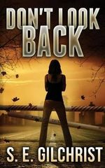 Don't Look Back - S E Gilchrist