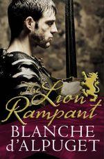 The Lion Rampant - Blanche d'Alpuget