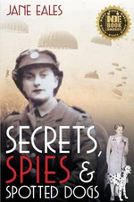 Secrets, Spies and Spotted Dogs : Unravelling Mysterious Family Connections Behind a Secret Adoption - Jane Eales