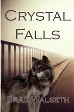 Crystal Falls - Brad Walseth