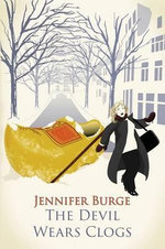 The Devil Wears Clogs - Jennifer Burge
