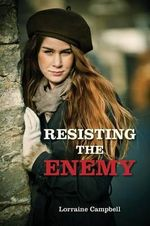 Resisting the Enemy - Lorraine Campbell