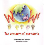 Wow! the Wonders of Our World - Joy Noble