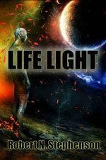 Life Light - Robert N. Stephenson