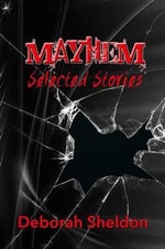 Mayhem Selected Stories - Deborah Sheldon