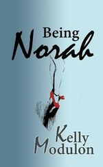 Being Norah - Kelly Modulon