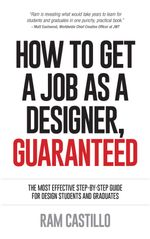 How to get a job as a designer, guaranteed - The most effective step-by-step guide for design students and graduates - Ram Castillo