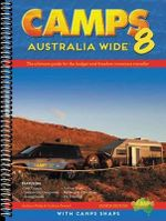 Camps Australia Wide 8 With Camps Snaps : The Ultimate Guide for the Budget Conscious and Freedom Traveller - Hema Maps