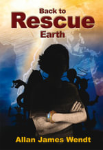 Back to Rescue Earth - Allan James Wendt