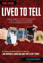 Lived To Tell : The survival and reconstruction of a young life - Raphaela Angelou