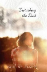 Disturbing the Dust - Pauline James