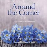 Around the Corner H/C : A Series of Vignettes - Bernadette Smallwood