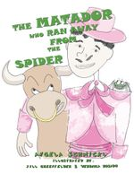 The Matador Who Ran Away From The Spider - Angela Schmickl