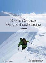 Scottish Offpiste Skiing & Snowboarding : Glencoe - Kenny Biggin