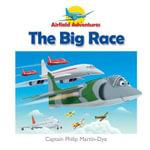The Big Race : Airfield Adventures - Captain Philip Martin-Dye