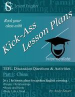 Smart English - TEFL Discussion Questions & Activities - China: Part 1 : Teacher's Book - Andrew Alan Smart
