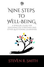 Nine Steps to Well-Being - Steven R. Smith
