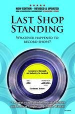 Last Shop Standing : Whatever happened to record shops - Graham Jones