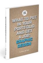 What to Put in Your Portfolio and Get a Job : Graphic Design - Drew de Soto