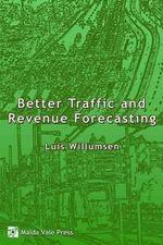 Better Traffic and Revenue Forecasting - Luis G. Willumsen