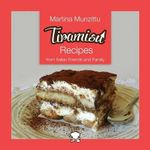 Tiramisu Recipes - Martina Munzittu