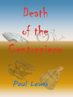 Death of the Centrepiece - Paul Lewis