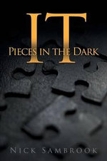 IT - Pieces in the Dark : 1 - Nick Sambrook